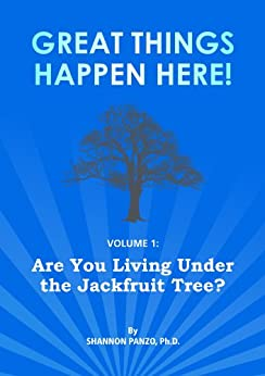 Are You Living Under the Jackfruit Tree? (Great Things Happen Here! Book 1) by [Panzo, Shannon]