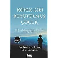 Köpek Gibi Büyütülmüş Çocuk: Bir Çocuk Psikiyatristinin Not Defterinden Sıra Dışı Öyküler