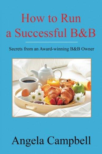 How to Run a Successful B&B: Secrets from an Award-winning B&B Owner