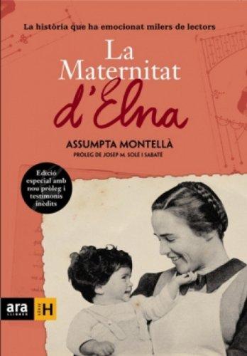 Descargar Libro La Maternitat D'elna : La Història Que Ha Emocionat Milers De Lectors Assumpta Montellà I Carlos