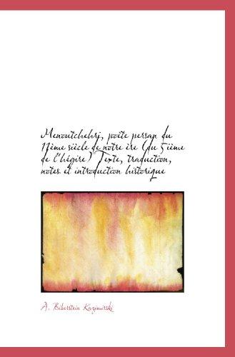 Menoutchehri, poète persan du 11ème siècle de notre ère (du 5ième de l'hégire) Texte, traduction, no (French Editi