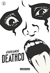 Deathco, tome 2  par Atsushi Kaneko