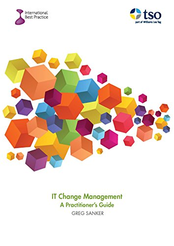 IT Change Management: A Practitioner's Guide