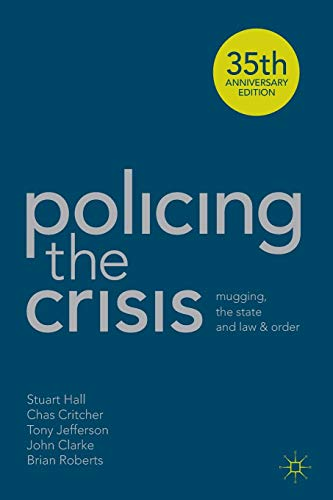 Policing the Crisis Mugging, the State and Law and Order