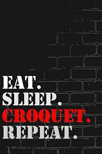 Eat. Sleep. Croquet. Repeat: Lined Notebook Journal
