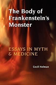 The body of frankensteins monster essays in myth and medicine