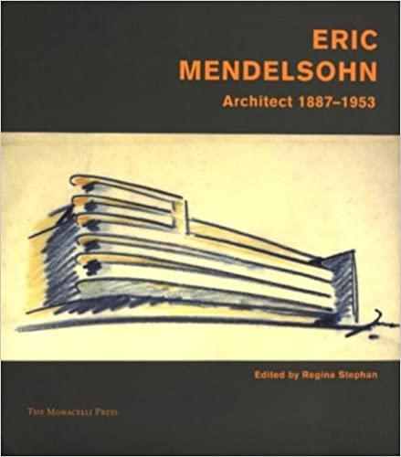 Erich Mendelsohn: architect 1887-1953: Built Works