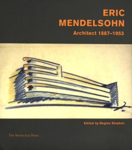 Erich Mendelsohn: Architect 1887-1953