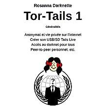 Tor - Tails 1: Généralités (French Edition)