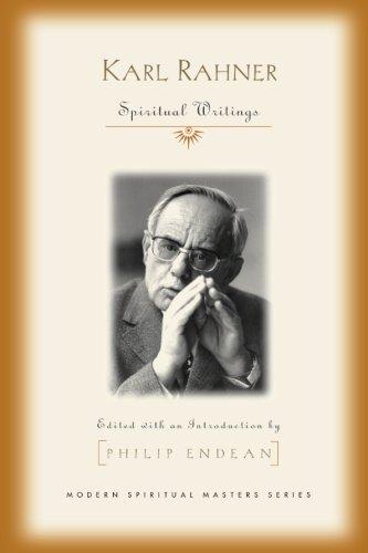 Karl Rahner: Spiritual Writings (Modern Spiritual Masters Series) Modern Spiritual Masters Series