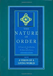 A Vision of a Living World: The Nature of Order, Book 3: An Essay of the Art of Building and the Nature of the Universe: Bk. 3