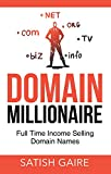 Domain Millionaire: Full Time Income Selling Domain Names