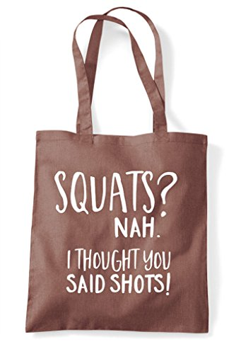 Nah Shopper Chestnut Alcohol Shots Tote I Thought Said You Statement Squats Bag dYpPwvqP