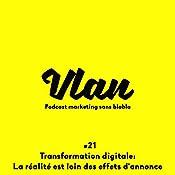 Transformation digitale : La réalité est loin des effets d'annonce ! (Vlan 21) | Grégory Pouy