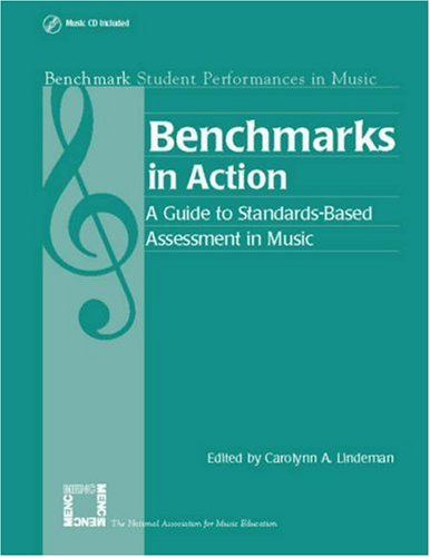 Benchmarks in Action: A Guide to Standards-Based Assessment (Benchmark Student Performances in Music Series)