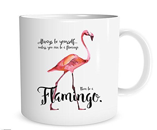 Always be Yourself Unless you can Be a Flamingo. Watercolor Art 11 oz. Coffee Mug