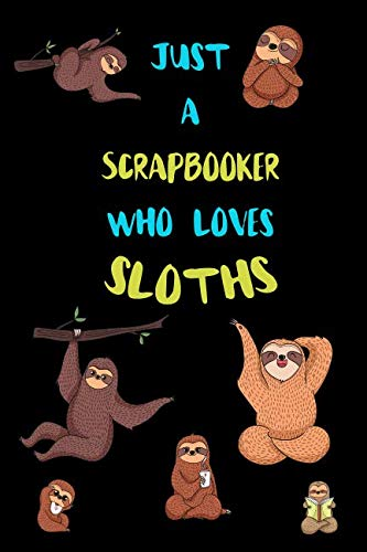 Just A Scrapbooker Who Loves Sloths