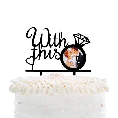 With This Wedding Cake Topper - Wedding Engagement Diamond Ring Photo Frame Insert Picture Cake Décor - Vow Renewal Bridal Shower Party Decoration