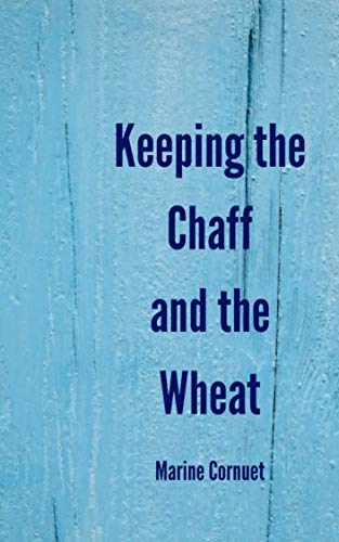 Keeping the Chaff and the Wheat (English Edition)