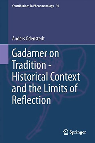 Gadamer on Tradition - Historical Context and the Limits of Reflection (Contributions To Phenomenology)