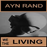 We the Living | Ayn Rand