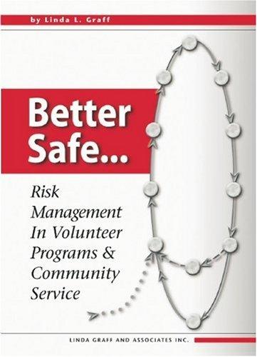 Read Online Better Safe ... Risk Management In Volunteer Programs & Community Service PDF