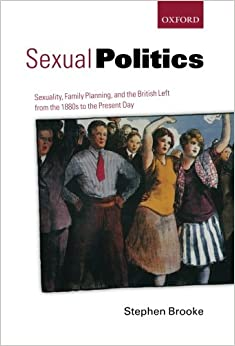 Book Sexual Politics: Sexuality, Family Planning, and the British Left from the 1880s to the Present Day