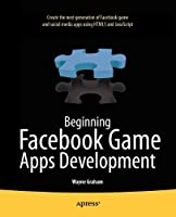 Beginning Facebook Game Apps Development Front Cover