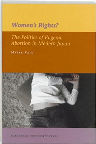 Book Women's Rights?: The Politics of Eugenic Abortion in Modern Japan (IIAS Publications Series) by Masae Kato (2014-02-09)