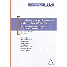 Le reclassement professionnel des travailleurs licenciés: Droits des travailleurs et obligations des employeurs publics et privés (French Edition)