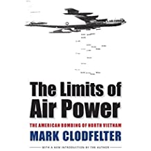 The Limits of Air Power: The American Bombing of North Vietnam by Mark Clodfelter (2006-04-01)