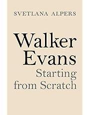 Walker Evans: Starting from Scratch