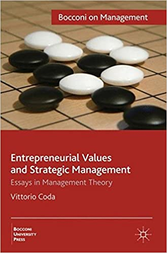 Entrepreneurial Values and Strategic Management: Essays in Management Theory (Bocconi on Management)