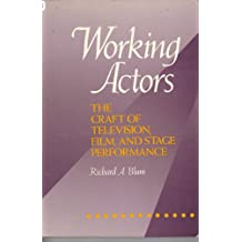 Working Actors: The Craft of Television, Film and Stage Performance