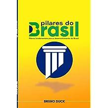 Pilares fundamentais para o desenvolvimento do Brasil: Pilares do Brasil (Portuguese Edition)