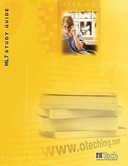 hl7 study guide mike henderson 9780978764661 amazon com books rh amazon com HL7 Integration hl7 cda certification study guide