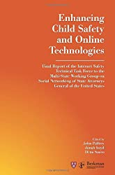 Enhancing Child Safety and Online Technologies: Final Report of the Internet Safety Technical Task Force