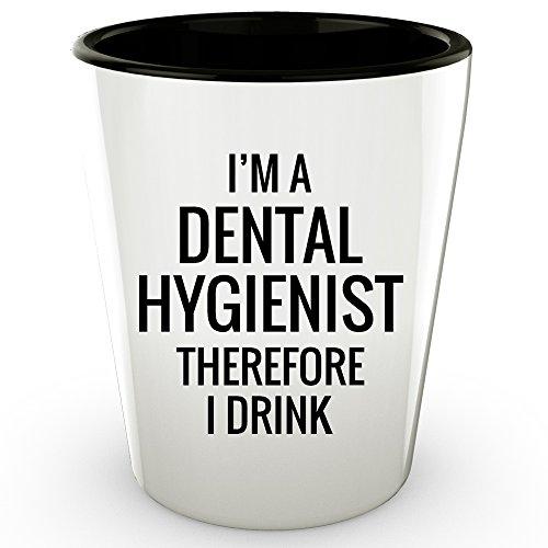 Funny Dental Hygienist Gift, Dental Hygienist Shot Glass