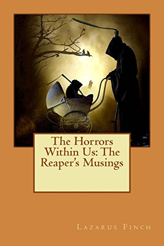 The Horrors Within Us: The Reaper's Musings]()
