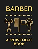 Barber Appointment Book: Undated 52 Weeks Monday To Sunday 8AM To 6PM Appointment Planner, Barber Shop Organizer In 15 Minute Increments