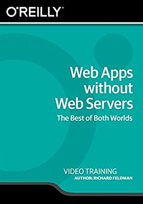 Web Apps without Web Servers [Online Code]