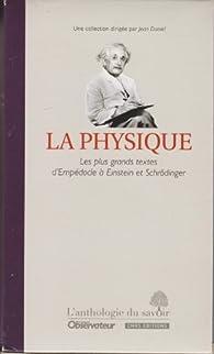 La physique, Les plus grands textes d'Empédocle à Einstein et Schrödinger par Jean Daniel