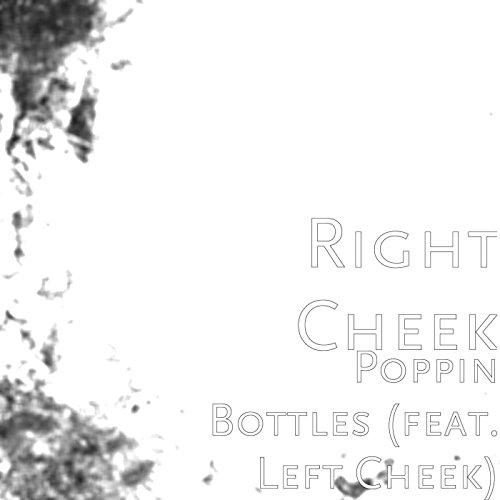 Poppin Bottles (feat. Left Cheek) [Explicit]