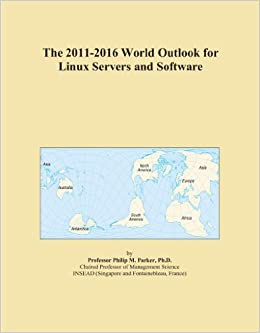 The 2011-2016 World Outlook for Linux Servers and Software