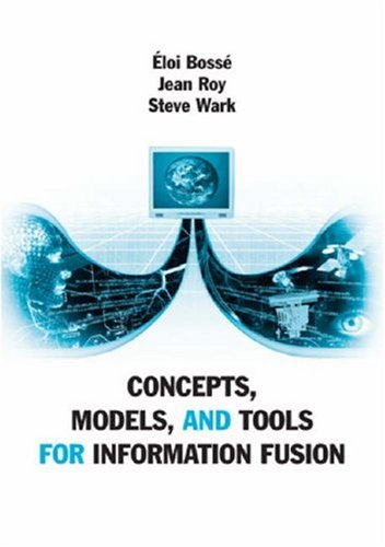 Concepts, Models, and Tools for Information Fusion-cover