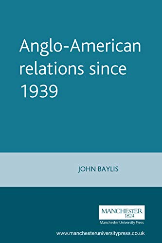Anglo-American relations since 1939 (Documents in Contemporary History)