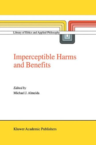 Imperceptible Harms and Benefits (Library Of Ethics And Applied Philosophy Volume 8)