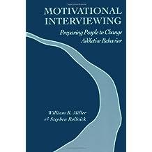 Motivational Interviewing: Preparing People to Change Addictive Behavior by William R. Miller, Stephen Rollnick (1992) Paperback