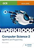 OCR AS/A-level Computer Science Workbook 2: Algorithms and Programming