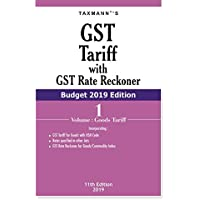 GST Tariff with GST Rate Reckoner (Set of 2 Volumes) (Budget 2019 Edition)